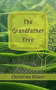 The Grandfather Tree de Christina Oliver