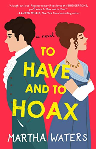 To Have and to Hoax by Martha Waters