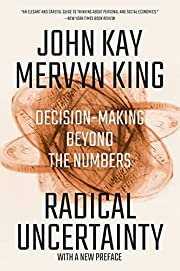 Radical Uncertainty: Decision-Making Beyond…