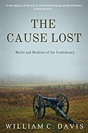 The Cause Lost: Myths and Realities of the…
