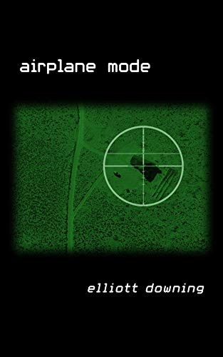 Airplane Mode by Elliott Downing