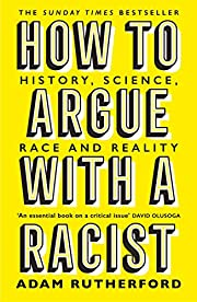 How to Argue With a Racist: History,…