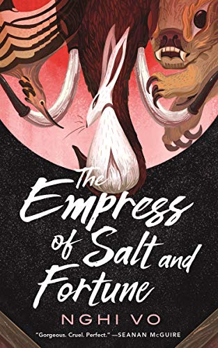 The Empress of Salt and Fortune (The Singing Hills Cycle, #1) by Nghi Vo