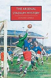 The Arsenal Stadium Mystery (British Library…