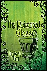 The Poisoned Glass – tekijä: Kimberly…