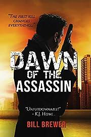 Dawn of the Assassin – tekijä: Bill…
