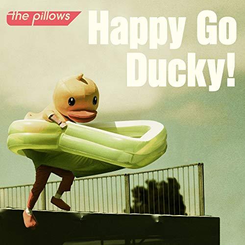 Happy Go Ducky!/the pillows