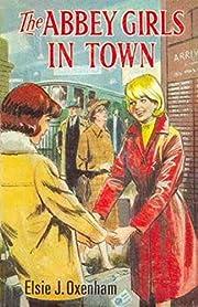 The Abbey Girls In Town (Abbey #15) av Elsie…