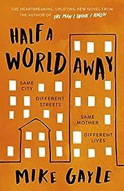 Half a World Away af Mike Gayle