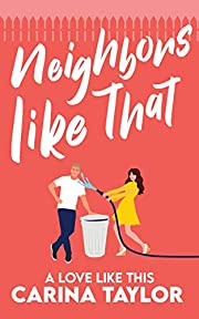 Neighbors Like That: A Romantic Comedy (A…