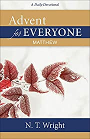 Advent for Everyone: Matthew: A Daily…
