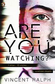 Are You Watching? – tekijä: Vincent Ralph
