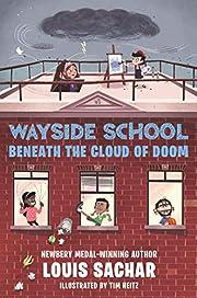 Wayside School Beneath the Cloud of Doom de…