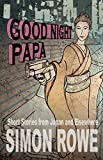Good Night Papa: Short Stories from Japan and Elsewhere