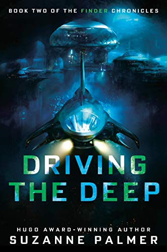 Driving the Deep (Finder Chronicles, #2) by Suzanne Palmer