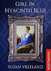 Girl in Hyacinth Blue von Susan Vreeland
