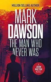 The Man Who Never Was (John Milton Book 16)…