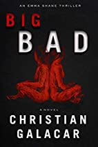 Big Bad: A Novel by Christian Galacar