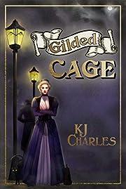 Gilded Cage (Lilywhite Boys Book 2) av KJ…