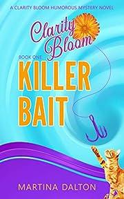 Killer Bait: A Clarity Bloom Humorous…