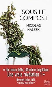 Sous le compost (HarperCollins Poche (105))