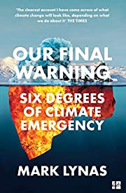 Our Final Warning: Six Degrees of Climate…