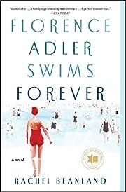 Florence Adler Swims Forever: A Novel –…