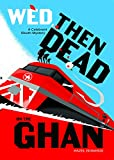 Wed, Then Dead on The Ghan (Celebrant Sleuth series)
