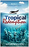 Tropical Redemption