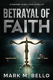 Betrayal of Faith (A Zachary Blake Legal…