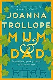 Mum & Dad – tekijä: Joanna Trollope