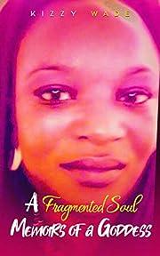 A Fragmented Soul: Memoirs Of a Goddess –…