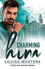 Charming Him: A Met His Match Novel –…