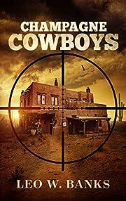 Champagne Cowboys (Whip Stark Book 2) de Leo…