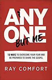 Anyone but Me: 10 Ways to Overcome Your Fear…