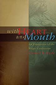With Heart and Mouth: An Exposition of the…