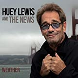 Weather / Huey Lewis And The News