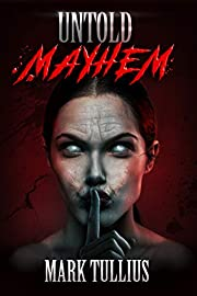 Untold Mayhem: An Assortment of Violence av…