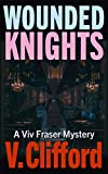 Wounded Knights: a Viv Fraser Mystery