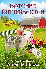 Botched Butterscotch (An Amish Candy Shop…