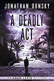 A Deadly Act (Adam Lapid Mysteries Book 5)…