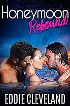 Honeymoon Rebound by Eddie Cleveland