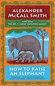 How to Raise an Elephant: No. 1 Ladies'…