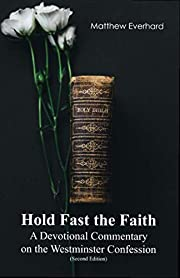 Hold Fast the Faith: A Devotional Commentary…