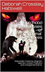Childhood Witnesses of 'Paranormal' Creatures: Impossible Creatures, Dogmen, Apemen, Unseen Predators and Unexplained Events. (The Fortunate Unfortunates Book 1) - Deborah Crossley Hatswell
