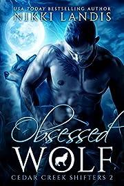 Obsessed Wolf (Cedar Creek Shifters Book 2)…