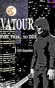 Vatour: Feel free... to DIE – tekijä:…