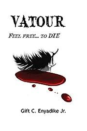 Vatour: Feel free... to DIE – tekijä:…