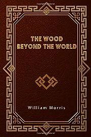 The Wood Beyond the World por William Morris