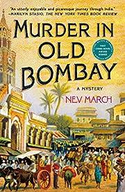 Murder in Old Bombay: A Mystery av Nev March